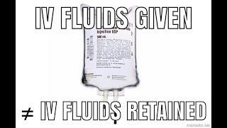 Resuscitation: IV Fluids Given ≠ IV Fluids Retained