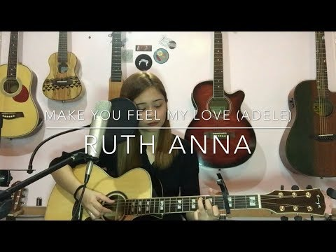 Make You Feel My Love (Adele) Cover - Ruth Anna