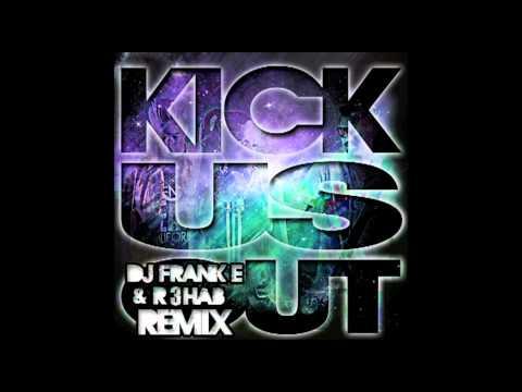 Hyper Crush-Kick Us Out (DJ Frank E & R3hab Remix)
