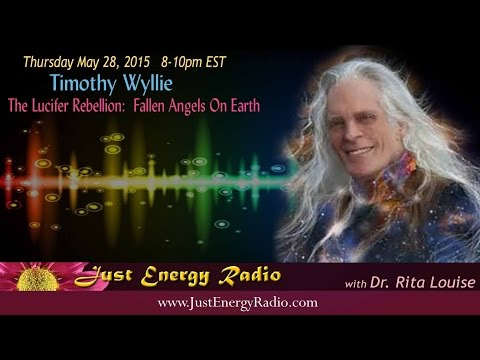 The Lucifer Rebellion:  Fallen Angels On Earth - Timothy Wyllie - Just Energy Radio