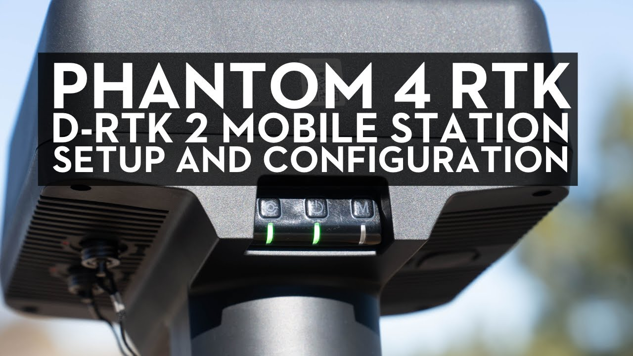 Phantom 4 RTK / D-RTK 2 Station Mobile Station Setup