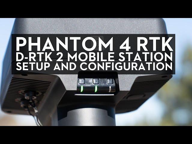Phantom 4 RTK / D-RTK 2 Station Mobile Station Setup