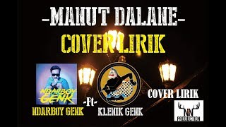 COVER LIRIK MANUT DALANE NDARBOY GENK ft KLENIK GENK