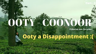 Ooty Coonoor Travel Guide | Bangalore to Coonoor Road Trip | Ooty a Disappointment #travelwithkids