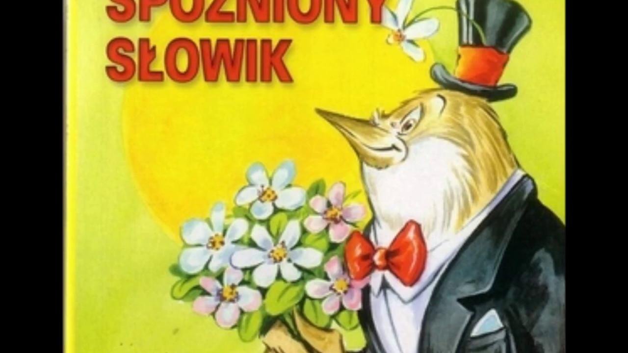 Spóźniony Słowik Julian Tuwimczyta Małgorzata Kopciewska