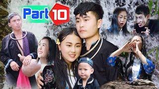 Hmong New Movie - Nraug nuj qiam thiab muam nkauj quag | Full movie P10