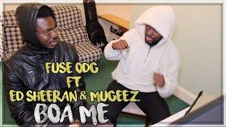 Fuse ODG ft Ed Sheeran Mugeez Boa Me Music