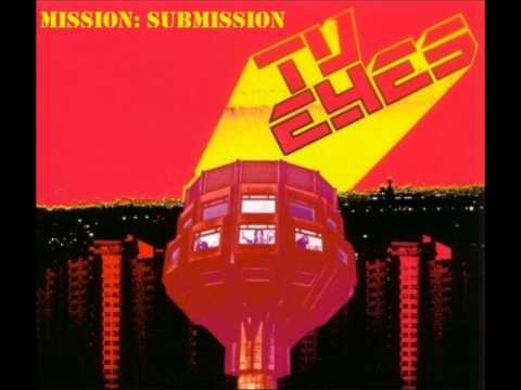 TV Eyes - Mission- Submission