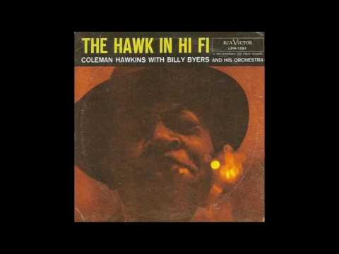 Coleman Hawkins - The Hawk In Hi Fi (1956) (Full Album)