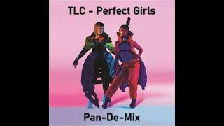 TLC   Perfect Girls (Pan-De-Mix Lyric Video)