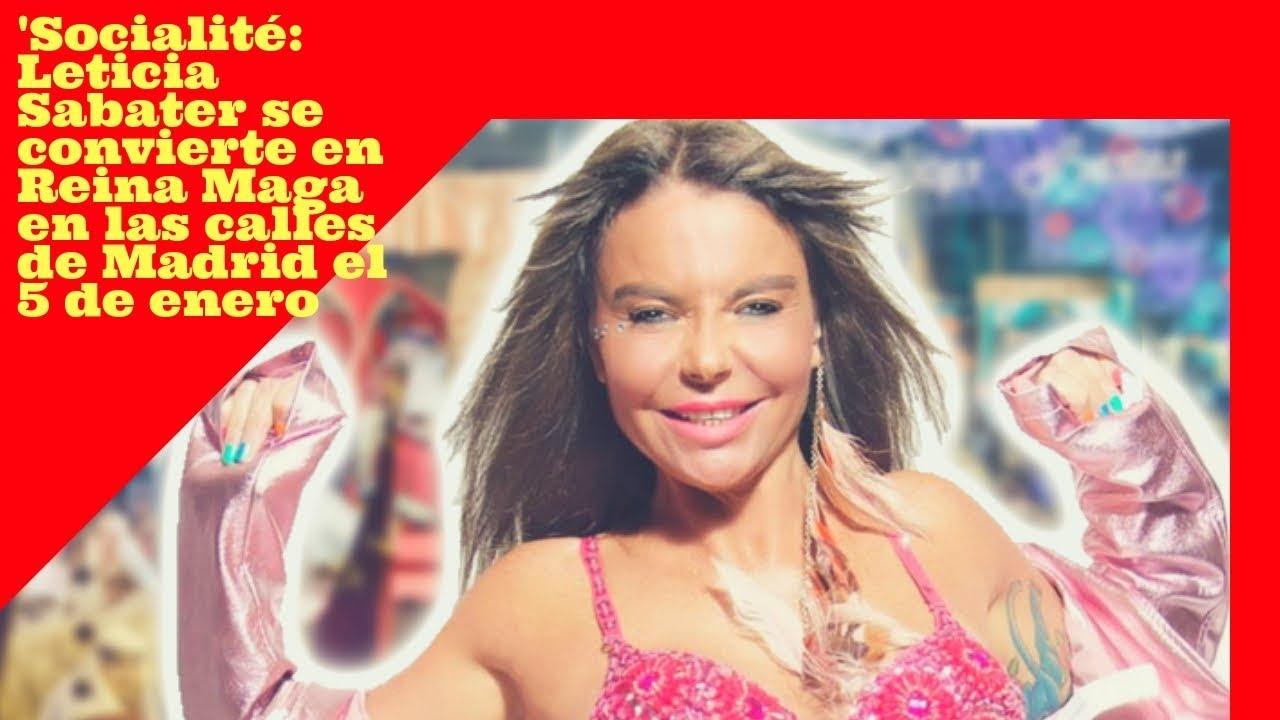 Socialité Leticia Sabater Se Convierte En Reina Maga En Las Calles De Madrid El 5 De Enero