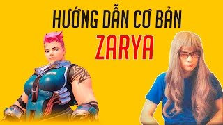 Hướng dẫn cơ bản Zarya : Nữ lực sĩ  vùng Siberia | Zarya  : The Siberian athlete | Win.D