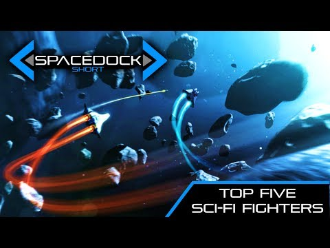 Top Five Sci-Fi Fighters - Spacedock Short