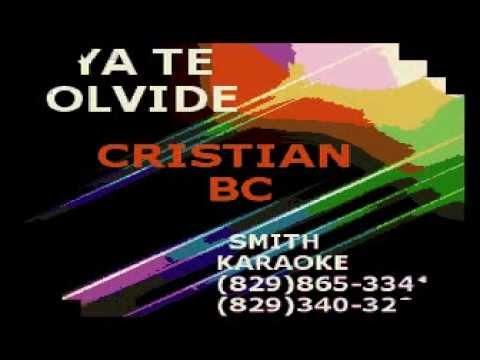 CRISTIAN BC YA TE OLVIDE SMITH KARAOKE