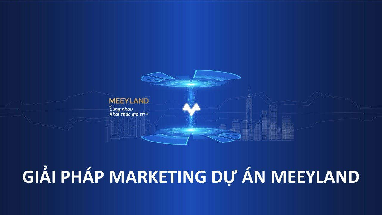 Bộ giải pháp marketing cho dự án MeeyLand