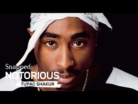 Snapped Notorious: Snapped in a Snap  Tupac Shakur  Oxygen