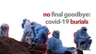 No Final Goodbye: Covid-19 Burials