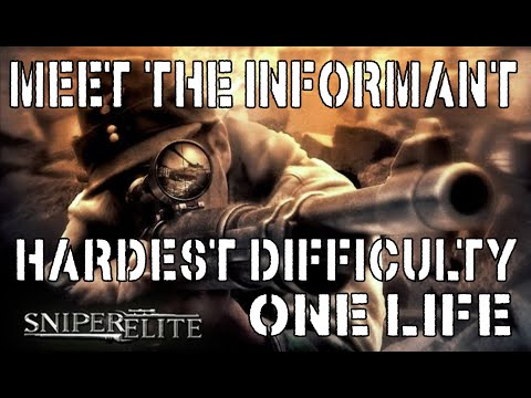 Sniper Elite - Meet The Informant - Hardest Difficulty - One Life