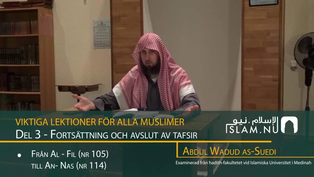 Viktiga Lektioner För Varje Muslim | del 3 | Abdul Wadud