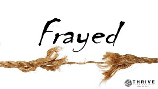 Frayed Part 2  5.31.20
