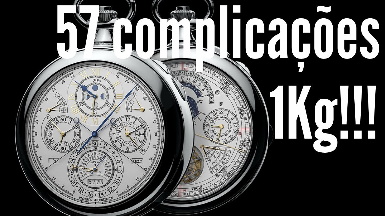 O Relógio Mais Complicado do Mundo (Pesa quase 1 KG!)