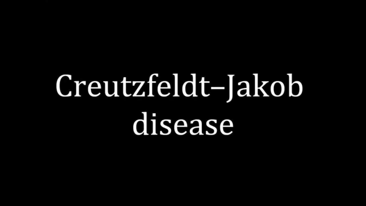 How To Pronounce Creutzfeldtjakob Disease Youtube