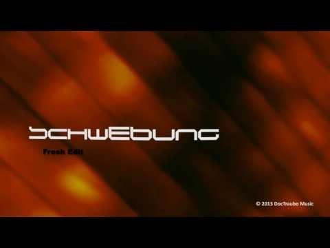 DocTraubo - Schwebung (Fresh Edit)