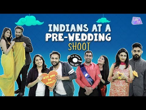 Indians At A Pre-wedding Shoot| Life Tak