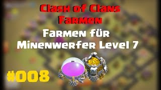 Clash of Clans | 2.Staffel | Farmen für Minenwerfer Level 7 | Let's Play #8