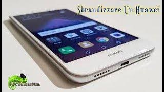 Come sbrandizzare un smartphone Huawei