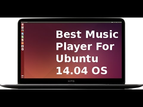 Best Music Players For Ubuntu 14 04 OS