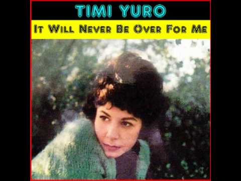TIMI YURO - It Will Never Be Over for Me