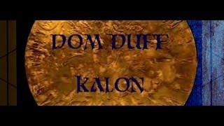 Dom Duff - Kalon