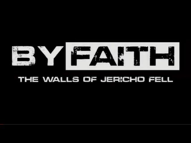 By Faith The Walls Of Jericho Fell