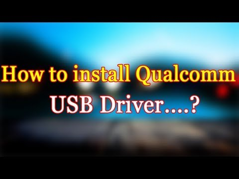 How to install Qualcomm USB Driver & Download Qualcomm USB Driver