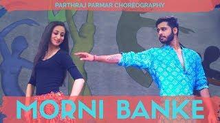 Morni Banke - Badhaai Ho | Guru Randhawa | Neha Kakkar | Dance Choreography By Parthraj Parmar