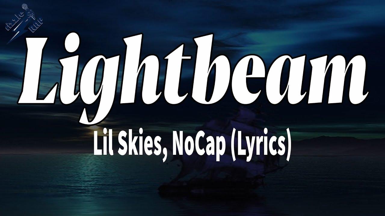 Download Lil Skies, NoCap - Lightbeam (Lyrics)   rizzleRap