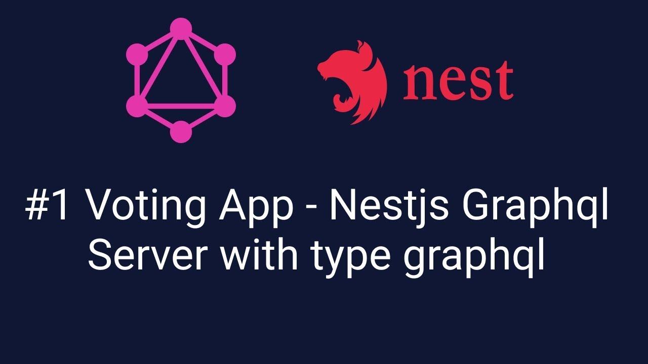#1 Voting App - Nestjs GraphQL Server with type graphql