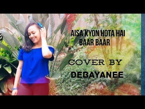 Alka Yagnik | Aisa Kyon Hota Hai Baar Baar | Ishq Vishk | Cover Version | Debayanee