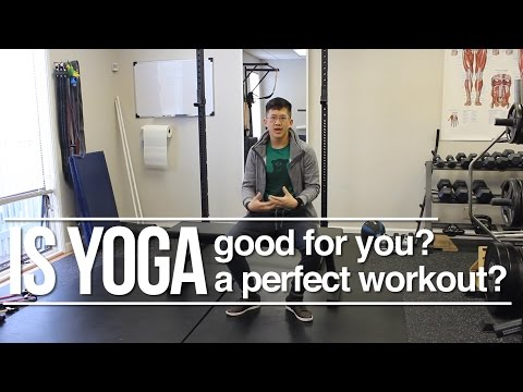 Is yoga good for you? Is yoga a perfect workout?