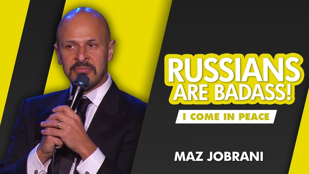 """russians are bad ass!""""   maz jobrani - i come in peace - youtube"""