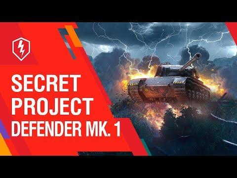 WoT Blitz: The Top-Secret Defender Mk. 1 Project