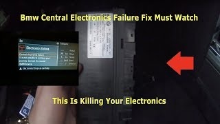 Bmw Central Electronics Failure Fix!!!!!! Must Watch This Is Killing All Your Electronics