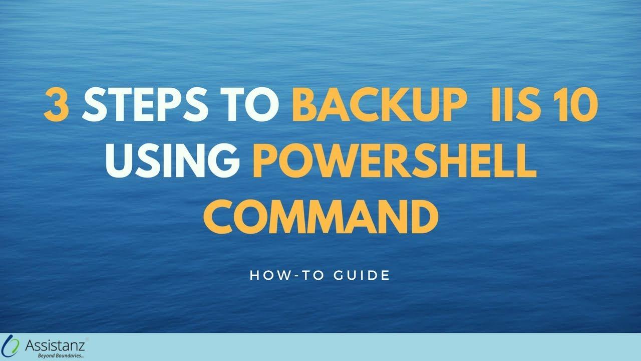 3 Steps to backup IIS 10 using Powershell Command