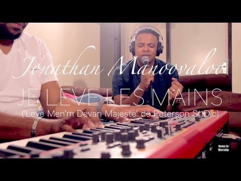 Home in Worship Session with Jonathan Manoovaloo|Je lève les mains (Peterson St DIc)