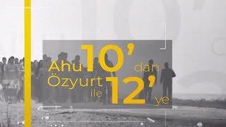 Ahu Özyurt ile 10'dan 12'ye - 22 Ocak 2020 - Metehan Demir - Cüneyt Paksoy - Hilmi Daşdemir