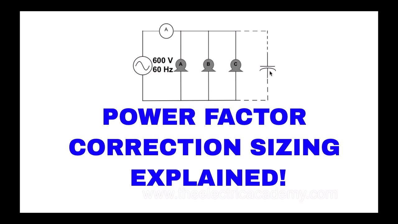 How Do You Size A Capacitor For Power Factor Correction Youtube Capacitors