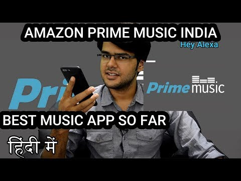 AMAZON PRIME MUSIC INDIA LAUNCHED | BEST MUSIC APP SO FAR FOR ME AT LEAST | TECH INFO # 33