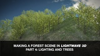 Lightwave 3D Tutorial - Making a Forest Scene Part 4: Lighting and Trees