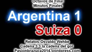 Argentina 1 Suiza 0 (Relato Osvaldo Wehbe) Mundial Brasil 2014